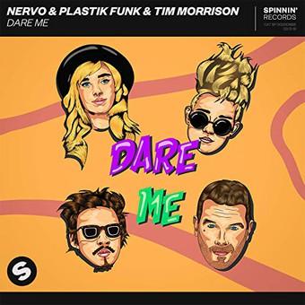 NERVO & PLASTIK FUNK & TIM MORRISON - Dare Me (Spinnin)