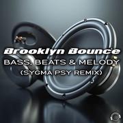 BROOKLYN BOUNCE - Bass, Beats & Melody (Sygma Psy Remix) (Mental Madness/KNM)