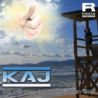 KAJ - Ich Will Den Job Vom lieben Gott (Fiesta/KNM)