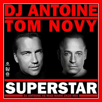 DJ ANTOINE & TOM NOVY - Superstar (Global Productions/Kontor/KNM)