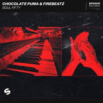 CHOCOLATE PUMA & FIREBEATZ - Soul Fifty (Spinnin)