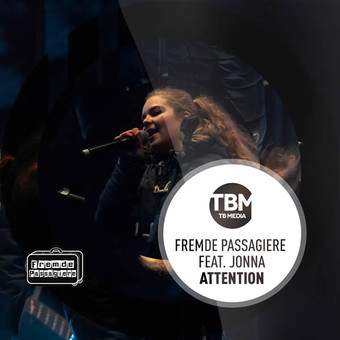 FREMDE PASSAGIERE FEAT. JONNA - Attention (TB Media/KNM)