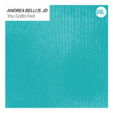 ANDREA BELLI FEAT. JD - You Gotta Feel (Tonspiel/WePlay/KNM)
