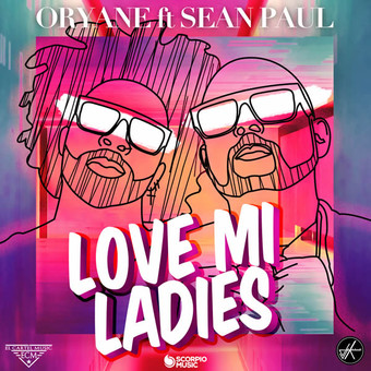ORYANE FEAT. SEAN PAUL - Love Mi Ladies (El Cartel/Scorpio)