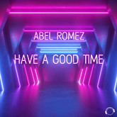 ABEL ROMEZ - Have A Good Time (Mental Madness/KNM)