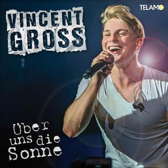 VINCENT GROSS - Über Uns Die Sonne (Telamo/Warner)