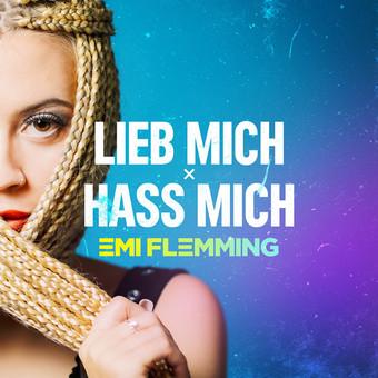EMI FLEMMING - Lieb Mich x Hass Mich (Nitron/Sony)