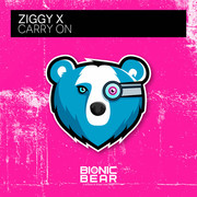 ZIGGY X - Carry On (Bionic Bear/Planet Punk/KNM)