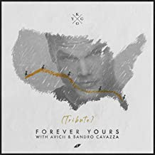 KYGO WITH AVICII & SANDRO CAVAZZA - Forever Yours (Avicii Tribute) (Ineffable/Virgin/Universal/UV)