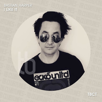 BASTIAN HARPER - I Like It (TB Clubtunes/Toka Beatz/Believe)