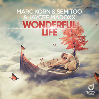 MARC KORN, SEMITOO & JAYCEE MADOXX - Wonderful Life (You Love Dance/Planet Punk/KNM)