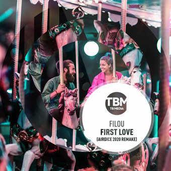 FILOU - First Love (AirDice 2020) (TB Media/KNM)
