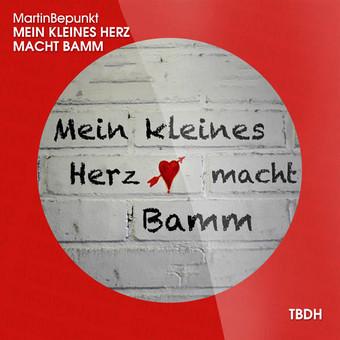 MARTINBEPUNKT - Mein Kleines Herz Macht Bamm (TB Deutschhouse/Tokabeatz/Believe)