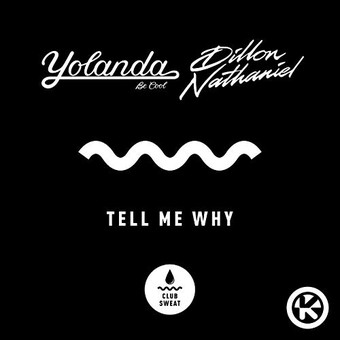 YOLANDA BE COOL & DILLION NATHANIEL - Tell Me Why (Sweat It Out!/Kontor/KNM)