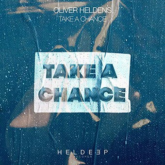 OLIVER HELDENS - Take A Chance	 (Heldeep/Spinnin)