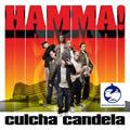 CULCHA CANDELA - Hamma! (Urban/Universal/UV)