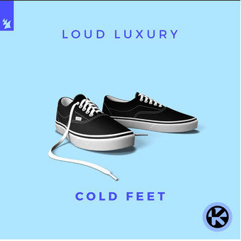 LOUD LUXURY - Cold Feet (Armada/Kontor/KNM)