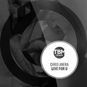 CHRIS ANERA - Live For U (TB Media/KNM)