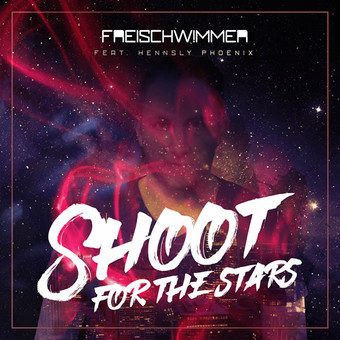 FREISCHWIMMER FEAT. HENNSLY PHOENIX - Shoot For The Stars (Dusty Desert/Planet Punk/Nitron/Sony)