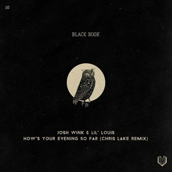JOSH WINK, LIL' LOUIS, CHRIS LAKE - How's Your Evening So Far (So Far Black Book)