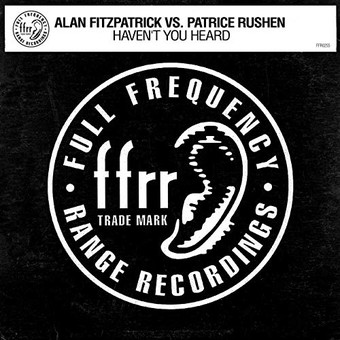 ALAN FITZPATRICK VS. PATRICE RUSHEN - Haven't You Heard (FFRR/Parlophone UK/Warner)