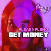 PLEARNPLENG - Get Money (Mental Madness/KNM)