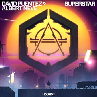 DAVID PUENTEZ & ALBERT NEVE - Superstar (Hexagon/Spinnin)