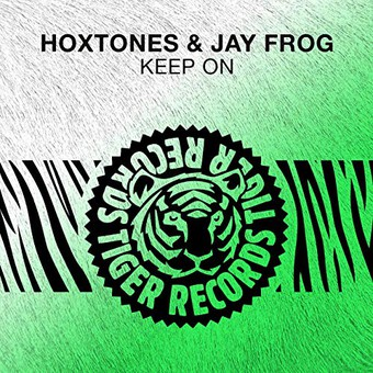 HOXTONES & JAY FROG - Keep On (Tiger/Kontor/KNM)