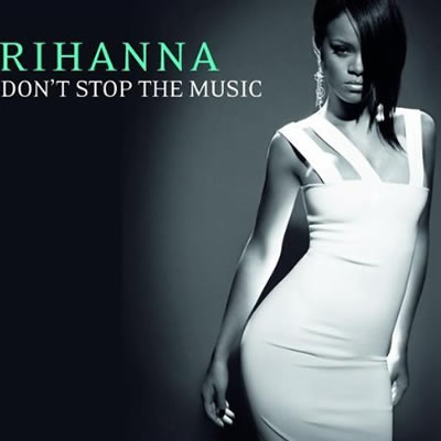 RIHANNA - Don't Stop The Music (Def Jam/Island/Universal/UV)