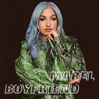 MABEL - Boyfriend (Polydor/Universal/UV)