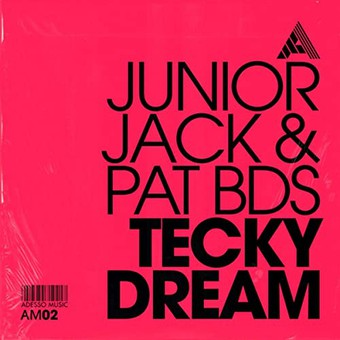 JUNIOR JACK & PAT BDS - Tecky Dreams (Adesso/FUGA)