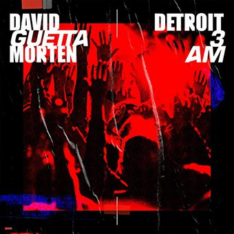 DAVID GUETTA & MORTEN - Detroit 3AM (What A DJ/Parlophone France/Warner)