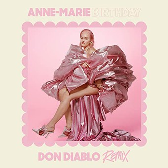 ANNE-MARIE - Birthday (Don Diablo Remix) (Major Toms/Asylum UK/Atlantic UK/Warner)