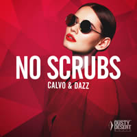 CALVO & DAZZ - No Scrubs (Dusty Desert/Planet Punk/Universal)
