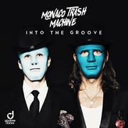 MONACO TRASH MACHINE - Into The Groove (You Love Dance/Planet Punk/KNM)