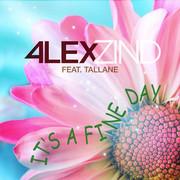 ALEX ZIND FEAT. TALLANE - It's A Fine Day (ZZ-Music/Feiyr)