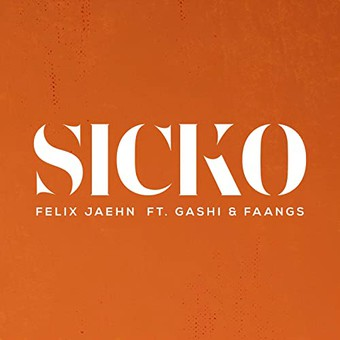 FELIX JAEHN FEAT. GASHI & FAANGS - Sicko (Virgin/Universal/UV)