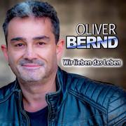 OLIVER BERND - Wir Lieben Das Leben (Fiesta/KNM)