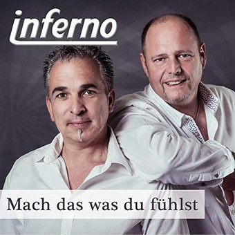 INFERNO - Mach Das Was Du Fühlst (USP Media)