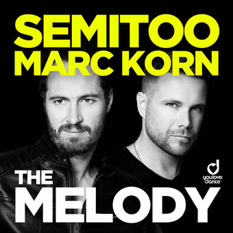 SEMITOO & MARC KORN - The Melody (You Love Dance/Planet Punk/KNM)