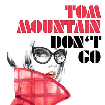 TOM MOUNTAIN - Don't Go (ZYX)