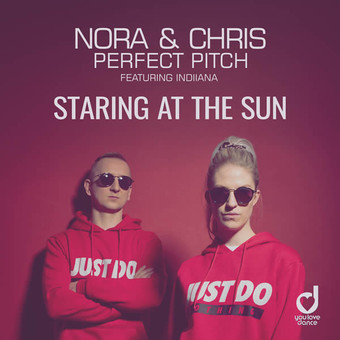 NORA & CHRIS & PERFECT PITCH FEAT. INDIIANA - Staring At The Sun (You Love Dance/Planet Punk/KNM)