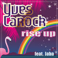 YVES LAROCK - Rise Up (Hedonism/Mach 1/Ministry Of Sound)