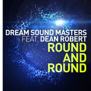 DREAM SOUND MASTERS FEAT. DEAN ROBERT - Round And Round (ZYX)