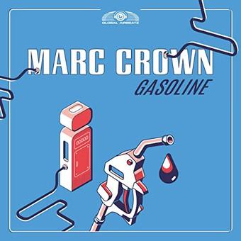 MARC CROWN - Gasoline (Global Airbeatz/Zooland)