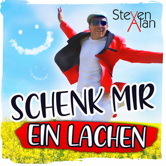 STEVEN ALAN - Schenk Mir Ein Lachen (Fiesta/KNM)