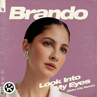 BRANDO - Look Into My Eyes (Ekko City Remix) (Armada/Kontor/KNM)
