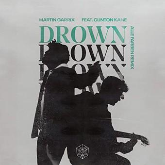 MARTIN GARRIX FEAT. CLINTON KANE - Drown (STMPD/Epic Amsterdam/Sony)