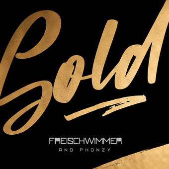 FREISCHWIMMER AND PHONZY - Gold (Dusty Desert/Planet Punk/Nitron/Sony)