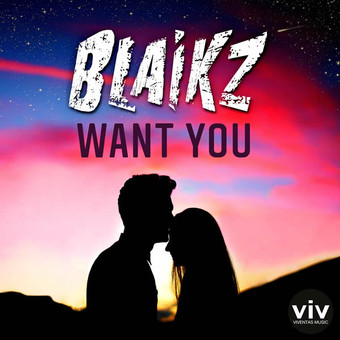 BLAIKZ - Want You (Viventas/KNM)